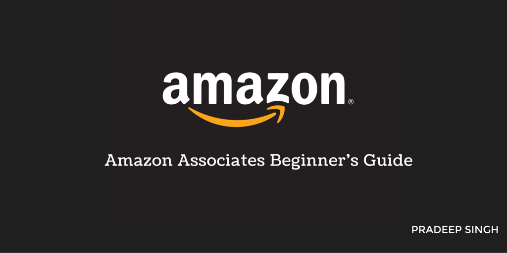 Amazon Associates Beginners Guide for Affiliates