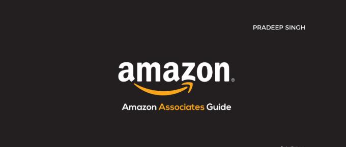 Amazon Associates Complete Guide Affiliates