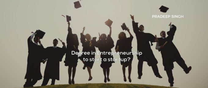 Degree in Entrepreneurship to start a Startup